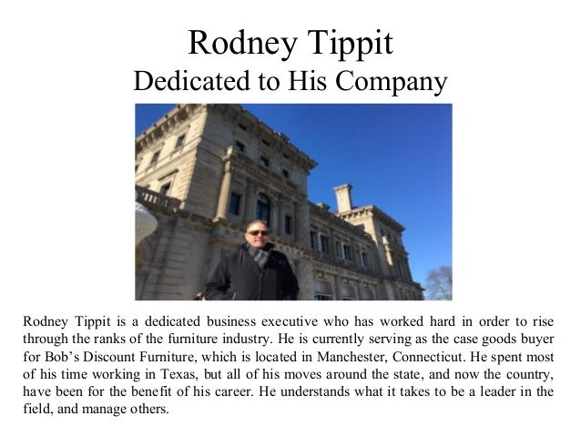 Rodney Tippit Dedicated to His Company Rodney Tippit is a dedicated business executive who has worked hard in order to ris...