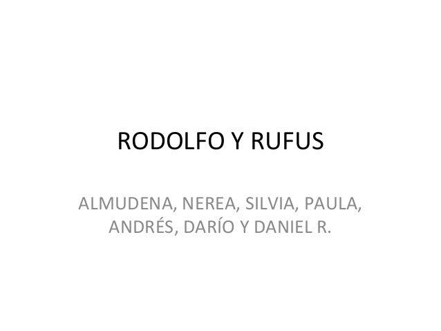 RODOLFO Y RUFUS ALMUDENA, NEREA, SILVIA, PAULA, ANDRÉS, DARÍO Y DANIEL R.