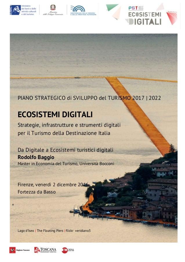 PIANO STRATEGICO di SVILUPPO del TURISMO 2017 | 2022 ECOSISTEMI DIGITALI Strategie, infrastrutture e strumenti digitali pe...