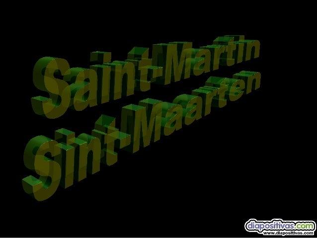 Sint-Maarten es una preciosa isla, mitad holandesa, mitad francesa,  que está situada en pleno mar Caribe, cerquita de Pue...