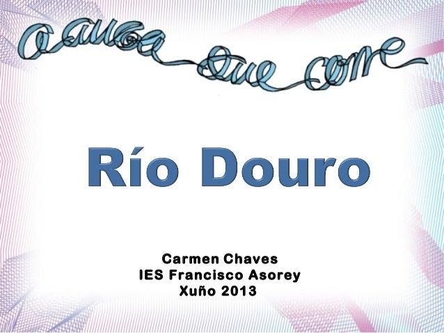 Carmen Chaves IES Francisco Asorey Xuño 2013