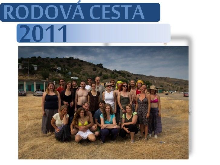 RODOVÁ CESTA 2011