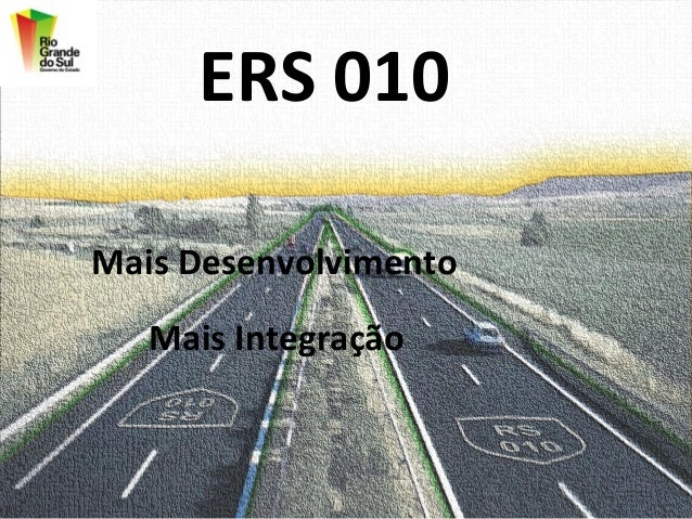 ERS 010Mais Desenvolvimento   Mais Integração