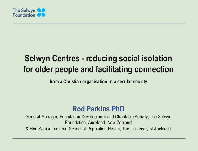 Selwyn Centres - reducing social isolation for older people and facilitating connection from a Christian organisation in a...