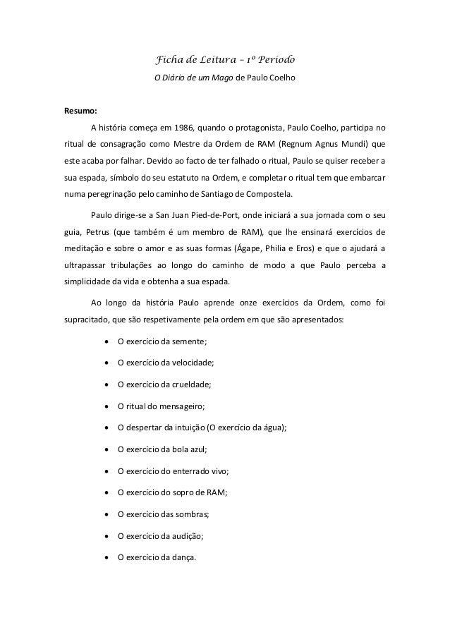 Ficha de Leitura – 1º Período O Diário de um Mago de Paulo Coelho Resumo: A história começa em 1986, quando o protagonista...