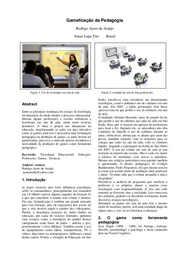 Gameficação da Pedagogia                                             Rodrigo Ayres de Araújo                              ...