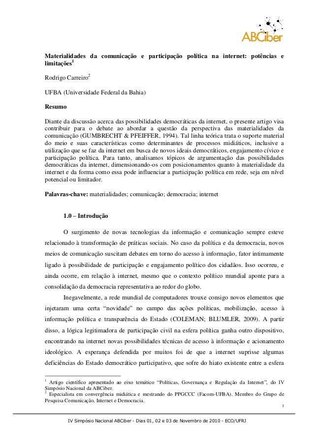 IV Simpósio Nacional ABCiber - Dias 01, 02 e 03 de Novembro de 2010 - ECO/UFRJ 1 Materialidades da comunicação e participa...