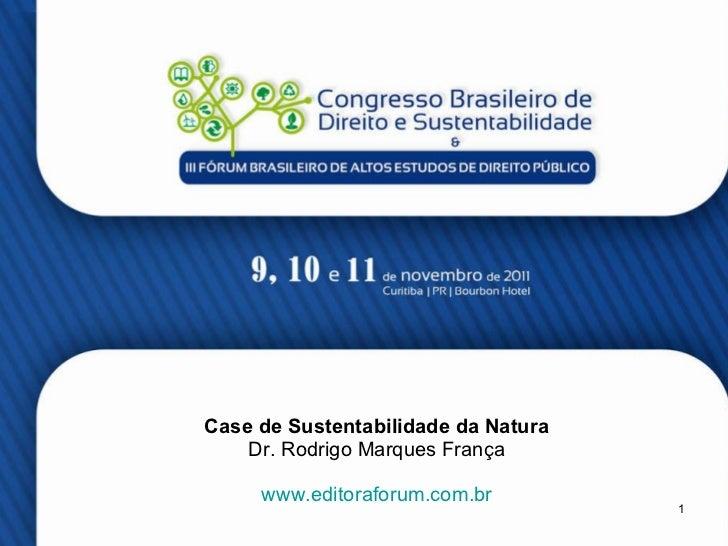 Case de Sustentabilidade da Natura Dr. Rodrigo Marques França www.editoraforum.com.br