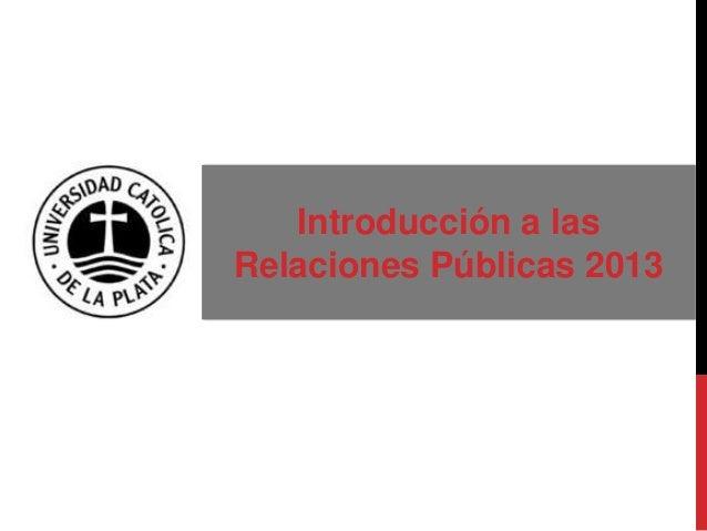 Introducción a lasRelaciones Públicas 2013
