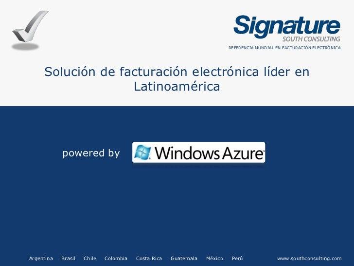 REFERENCIA MUNDIAL EN FACTURACIÓN ELECTRÓNICA     Solución de facturación electrónica líder en                   Latinoamé...