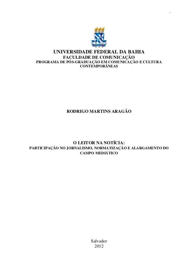 1UNIVERSIDADE FEDERAL DA BAHIAFACULDADE DE COMUNICAÇÃOPROGRAMA DE PÓS-GRADUAÇÃO EM COMUNICAÇÃO E CULTURACONTEMPORÂNEASRODR...