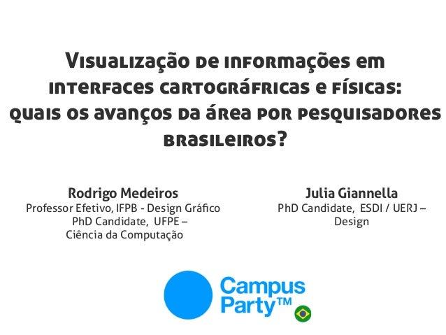 Visualização de informações em interfaces cartográfricas e físicas: quais os avanços da área por pesquisadores brasileiros...