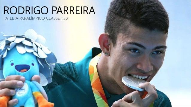 RODRIGO PARREIRA ATLETA PARALÍMPICO CLASSE T36