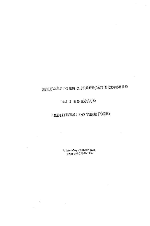 Tese de Livre docência - Reflexão sobre a produção e consumo do e no espaço (re) leituras do território