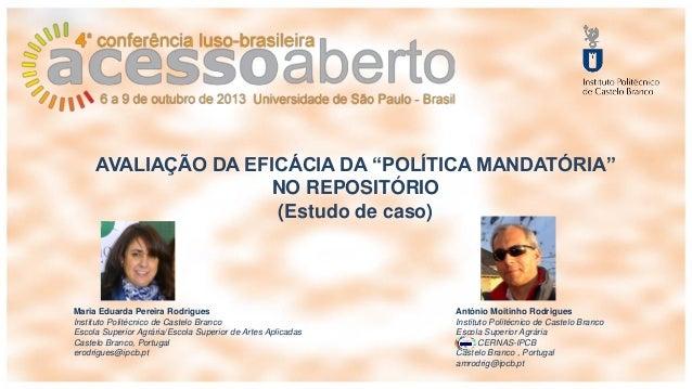 """AVALIAÇÃO DA EFICÁCIA DA """"POLÍTICA MANDATÓRIA"""" NO REPOSITÓRIO (Estudo de caso)  Maria Eduarda Pereira Rodrigues Instituto ..."""