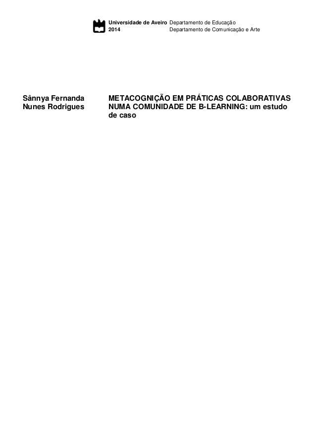 Universidade de Aveiro 2014 Departamento de Educação Departamento de Comunicação e Arte Sânnya Fernanda Nunes Rodrigues ME...