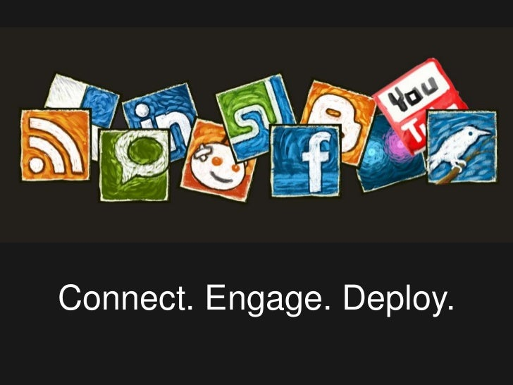 Connect. Engage. Deploy.