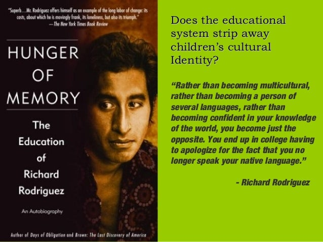 "Does the educationalsystem strip awaychildren's culturalIdentity?""Rather than becoming multicultural,rather than becoming ..."