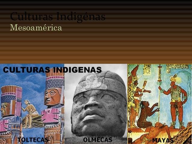 Culturas Indigénas Mesoamérica