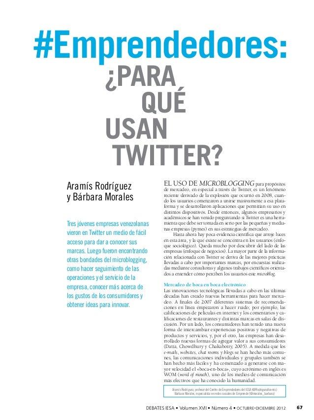 #Emprendedores: ¿para qué usan Twitter?  Aramís Rodríguez y Bárbara Morales Tres jóvenes empresas venezolanas vieron en Tw...