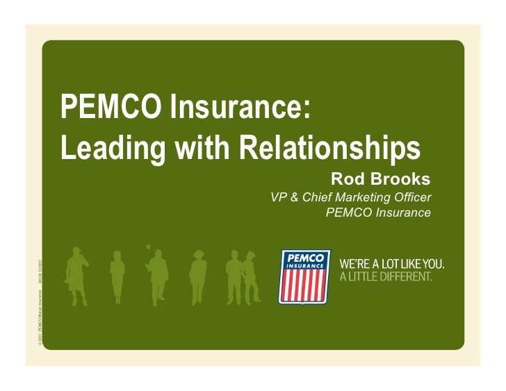 PEMCO Insurance: Leading with Relationships                          Rod Brooks                VP & Chief Marketing Office...