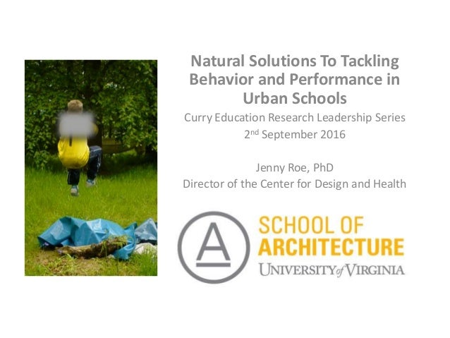 Natural Solutions To Tackling Behavior and Performance in Urban Schools Curry Education Research Leadership Series 2nd Sep...