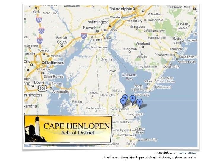 Touchdown - ISTE 2010 Lori Roe - Cape Henlopen School District, Delaware USA