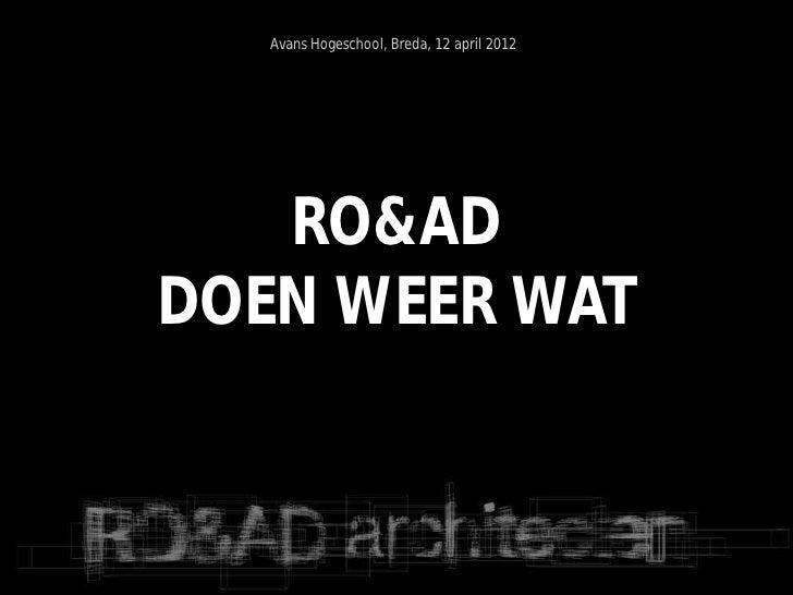 Avans Hogeschool, Breda, 12 april 2012   RO&ADDOEN WEER WAT