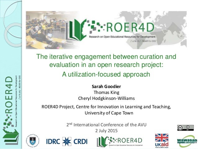 Sarah Goodier Thomas King Cheryl Hodgkinson-Williams ROER4D Project, Centre for Innovation in Learning and Teaching, Unive...