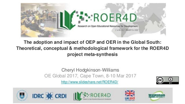 Cheryl Hodgkinson-Williams OE Global 2017, Cape Town, 8-10 Mar 2017 http://www.slideshare.net/ROER4D/ The adoption and imp...