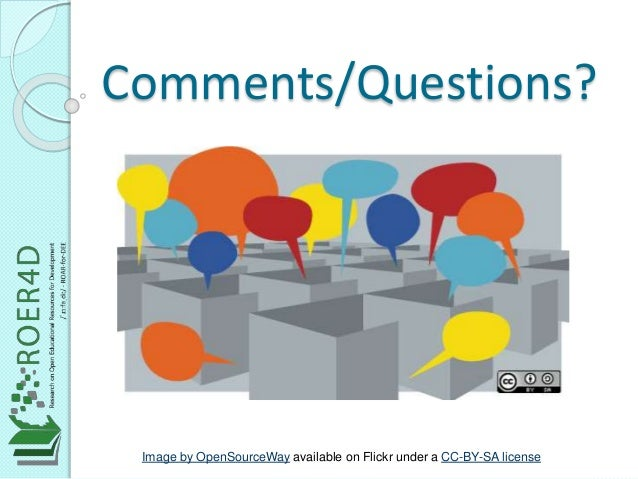 Comments/Questions?  Image by OpenSourceWay available on Flickr under a CC-BY-SA license
