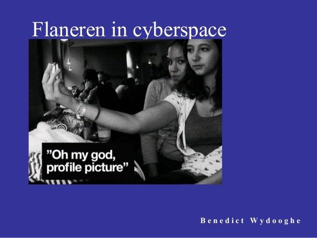 Flaneren in cyberspace B e n e d i c t W y d o o g h e