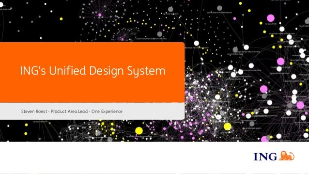 Steven Roest - Product Area Lead - One Experience ING's Unified Design System