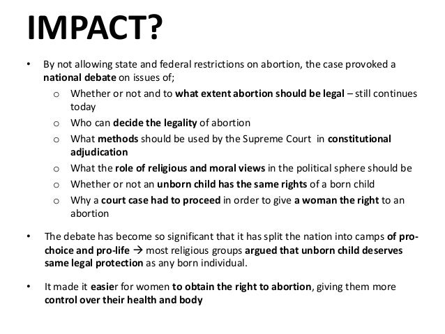 roe v wade case essay Roe v wade 1973 essay - even to this day, women have not reached maximum equality, but the landmark supreme court case roe v wade has helped the women's equality movement drastically take a step in the right direction.