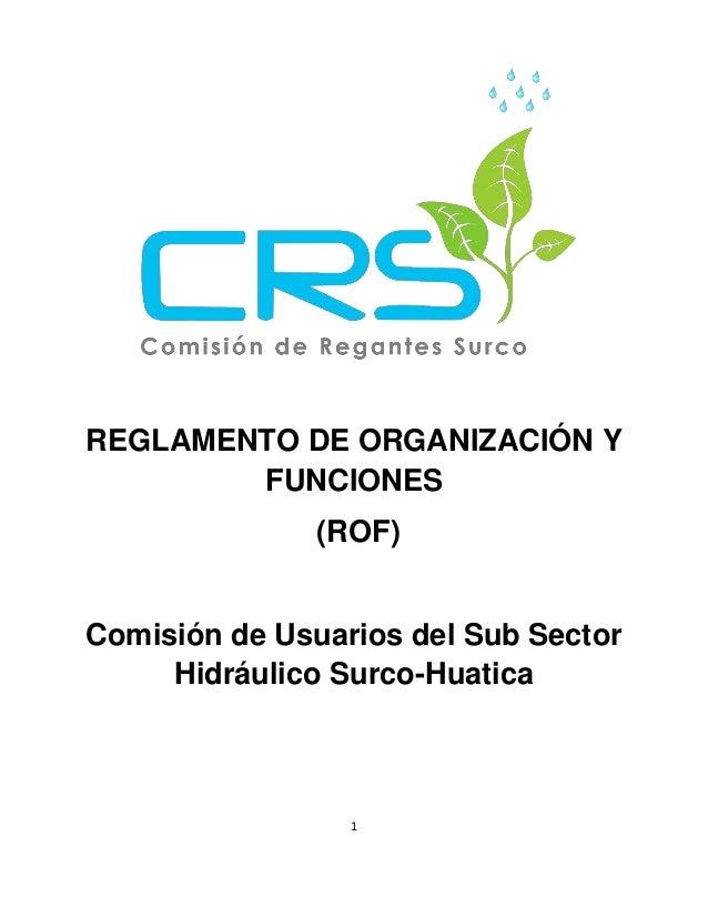 1 REGLAMENTO DE ORGANIZACIÓN Y FUNCIONES (ROF) Comisión de Usuarios del Sub Sector Hidráulico Surco-Huatica
