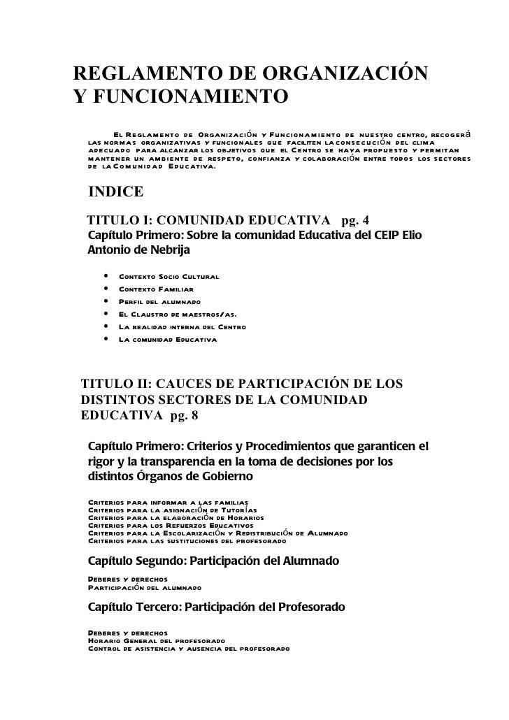 REGLAMENTO DE ORGANIZACIÓNY FUNCIONAMIENTO       El Reglamento de Organizació n y Funciona mi ento de nuestro centro, reco...