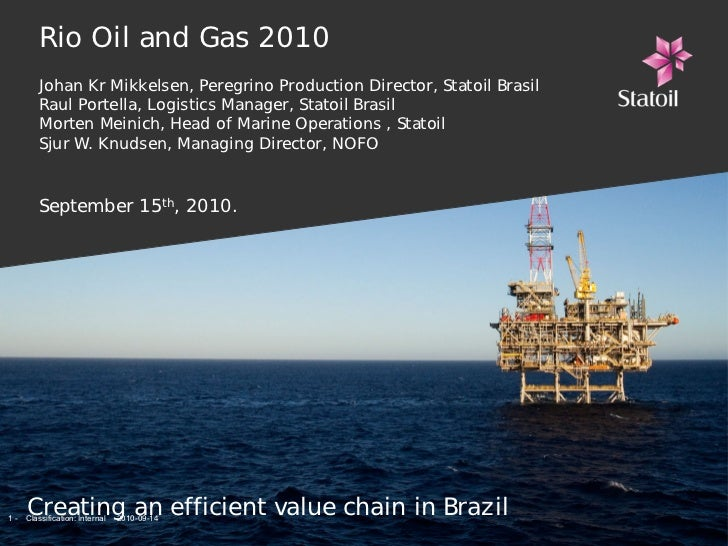 Rio Oil and Gas 2010         Johan Kr Mikkelsen, Peregrino Production Director, Statoil Brasil         Raul Portella, Logi...