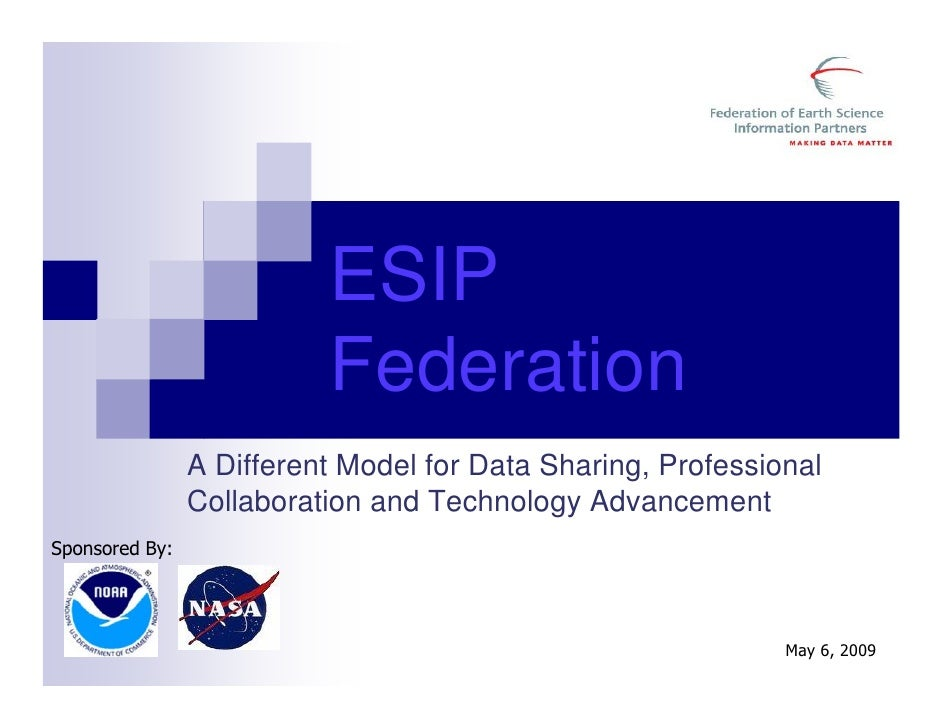 ESIP                          Federation                A Different Model for Data Sharing, Professional                Co...