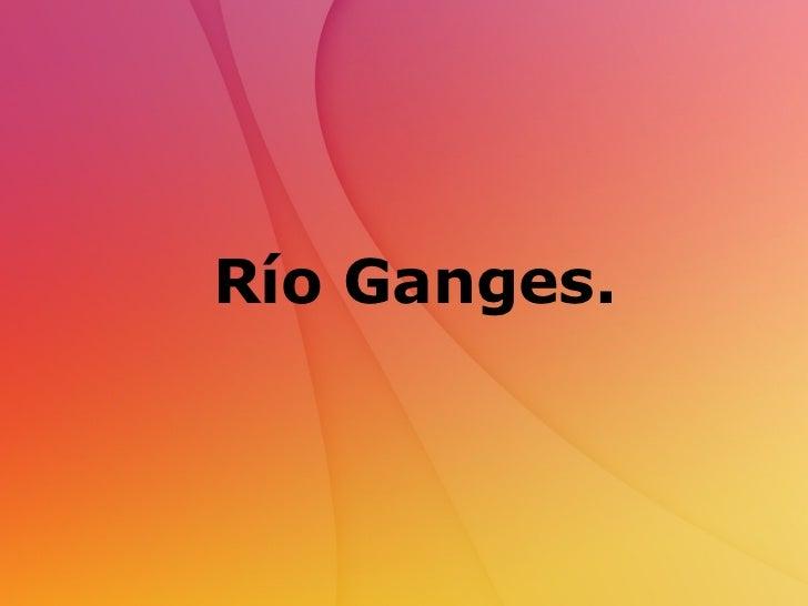 Río Ganges.