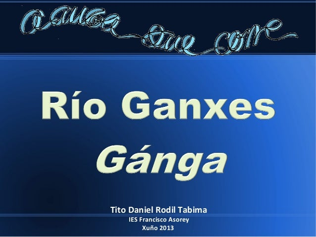 Tito Daniel Rodil Tabima IES Francisco Asorey Xuño 2013