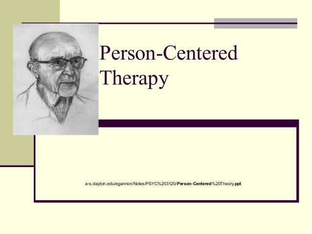 person centered therapy Although initially developed as an approach to psychotherapy (eventually  becoming known as client/person-centred therapy/counselling), rogers and his.