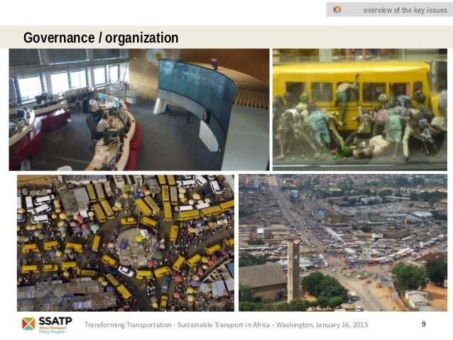 9 Governance / organization Transforming Transportation - Sustainable Transport in Africa - Washington, January 16, 2015 o...