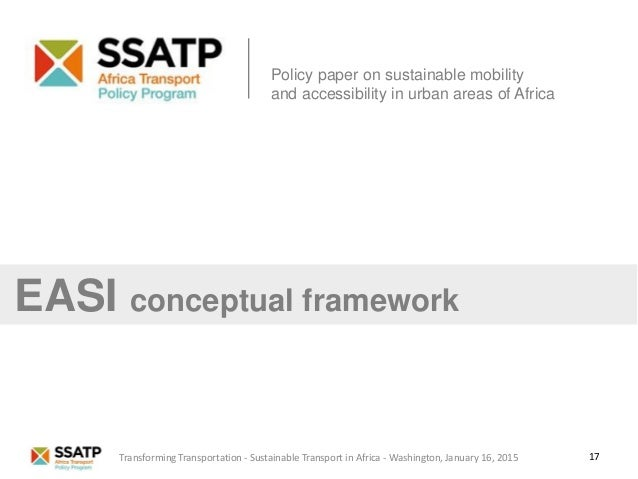 17 Policy paper on sustainable mobility and accessibility in urban areas of Africa EASI conceptual framework Transforming ...