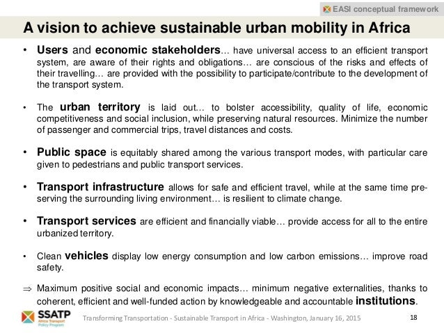 18 EASI conceptual framework A vision to achieve sustainable urban mobility in Africa • Users and economic stakeholders… h...