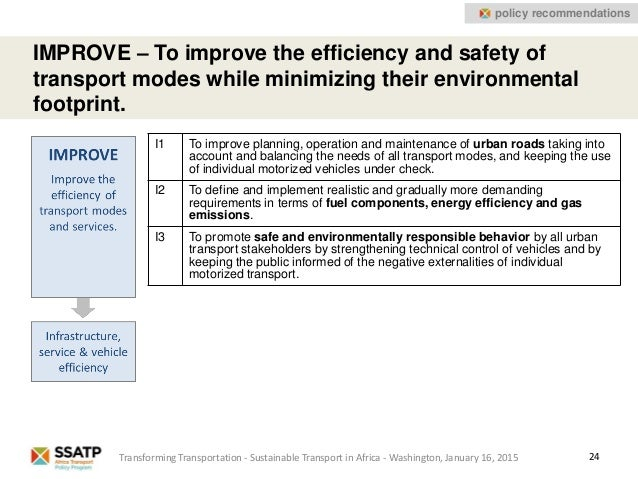 24 IMPROVE – To improve the efficiency and safety of transport modes while minimizing their environmental footprint. I1 To...
