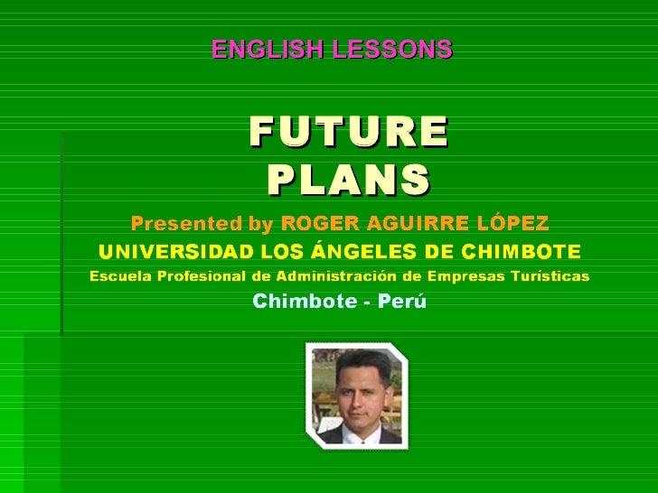 FUTURE PLANS ENGLISH LESSONS
