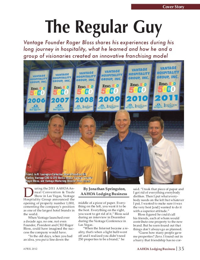 Cover Story                The Regular GuyVantage Founder Roger Bloss shares his experiences during hislong journey in hos...