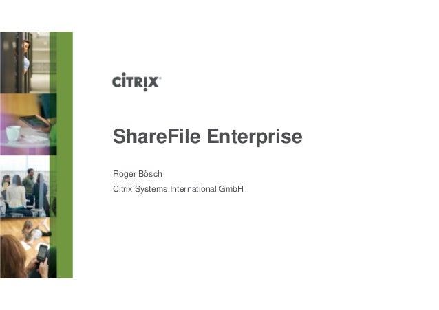 ShareFile EnterpriseRoger BöschCitrix Systems International GmbH
