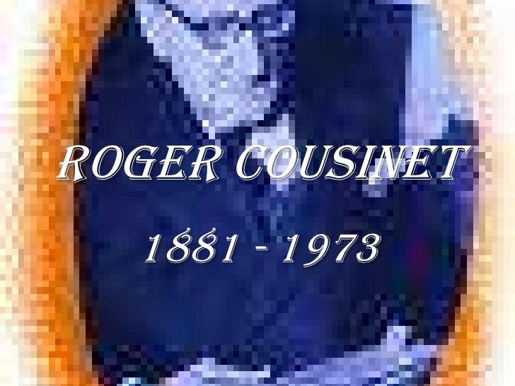 ROGER COUSINET   1881 - 1973