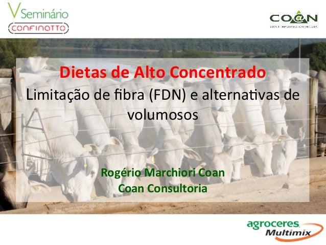 Dietas  de  Alto  Concentrado     Limitação  de  fibra  (FDN)  e  alterna6vas  de   volumosos   ...